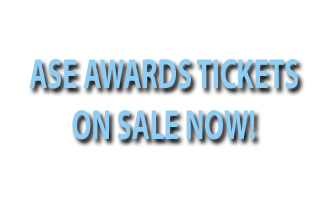 ASE AWARDS TICKETS ON SALE NOW!