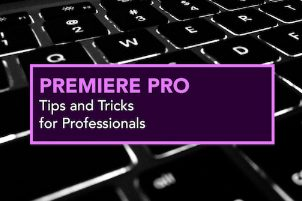 PREMIERE PRO TIPS & TRICKS – SYDNEY