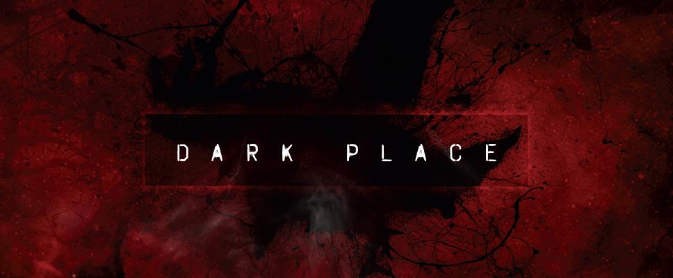 """Dark Place."""